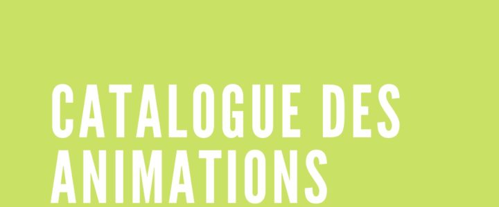 Catalogue des animations
